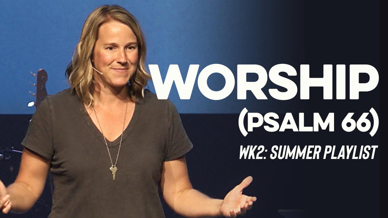 Image: Worship (Psalm 66)