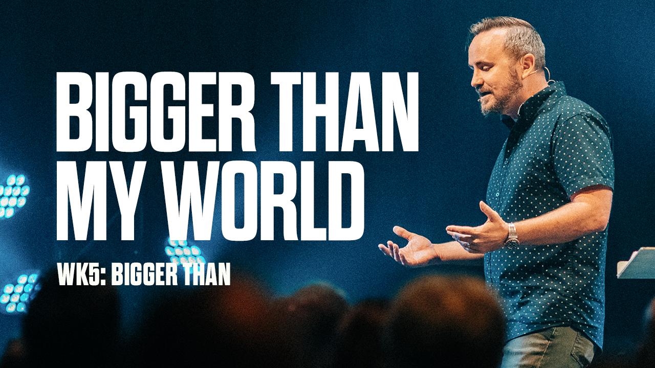 Image: Bigger Than My World
